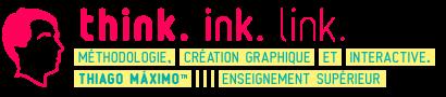 Thiago Máximo™ • think. ink. link.